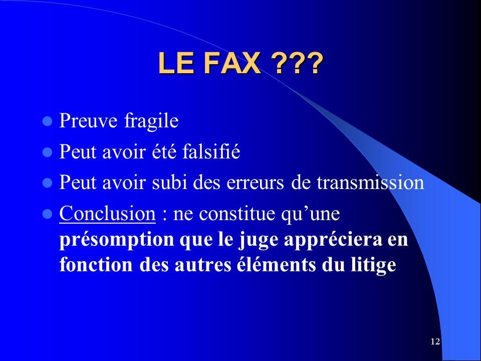 LE FAX Preuve fragile Peut avoir été falsifié