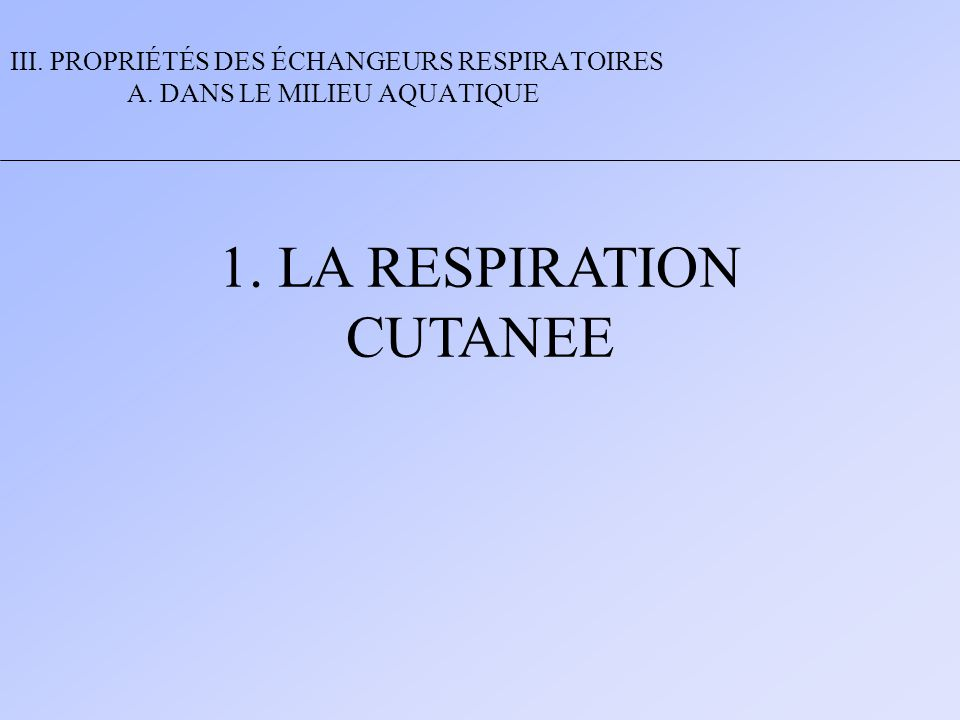 1. LA RESPIRATION CUTANEE
