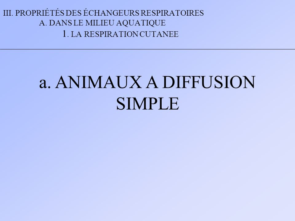 a. ANIMAUX A DIFFUSION SIMPLE