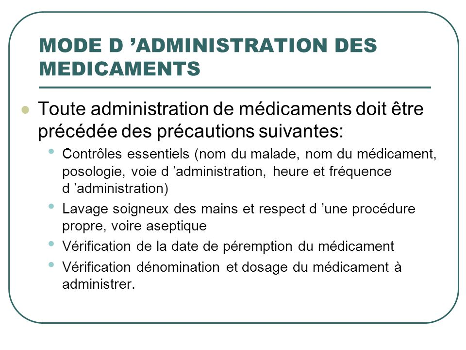 MODE D 'ADMINISTRATION DES MEDICAMENTS