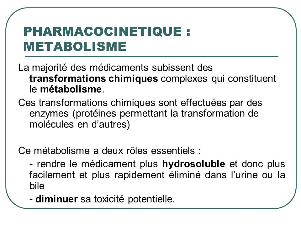 PHARMACOCINETIQUE : METABOLISME