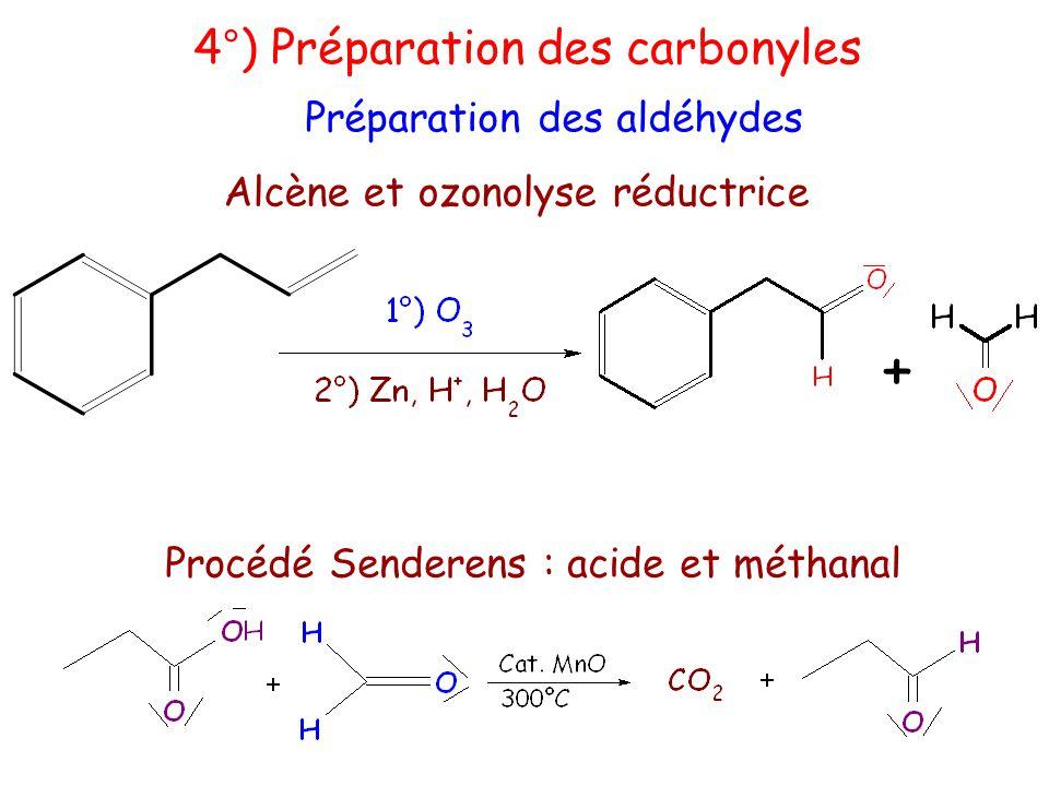+ 4°) Préparation des carbonyles Préparation des aldéhydes