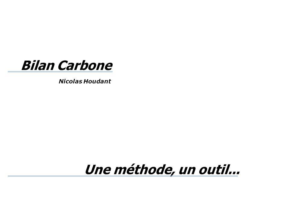 Bilan Carbone Nicolas Houdant Une méthode, un outil...
