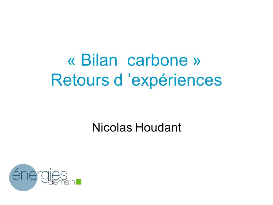 « Bilan carbone » Retours d 'expériences