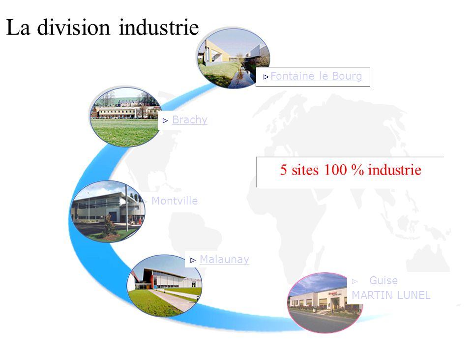 La division industrie 5 sites 100 % industrie Fontaine le Bourg Brachy