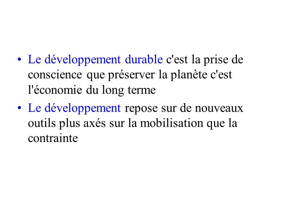 Le développement durable c est la prise de conscience que préserver la planète c est l économie du long terme