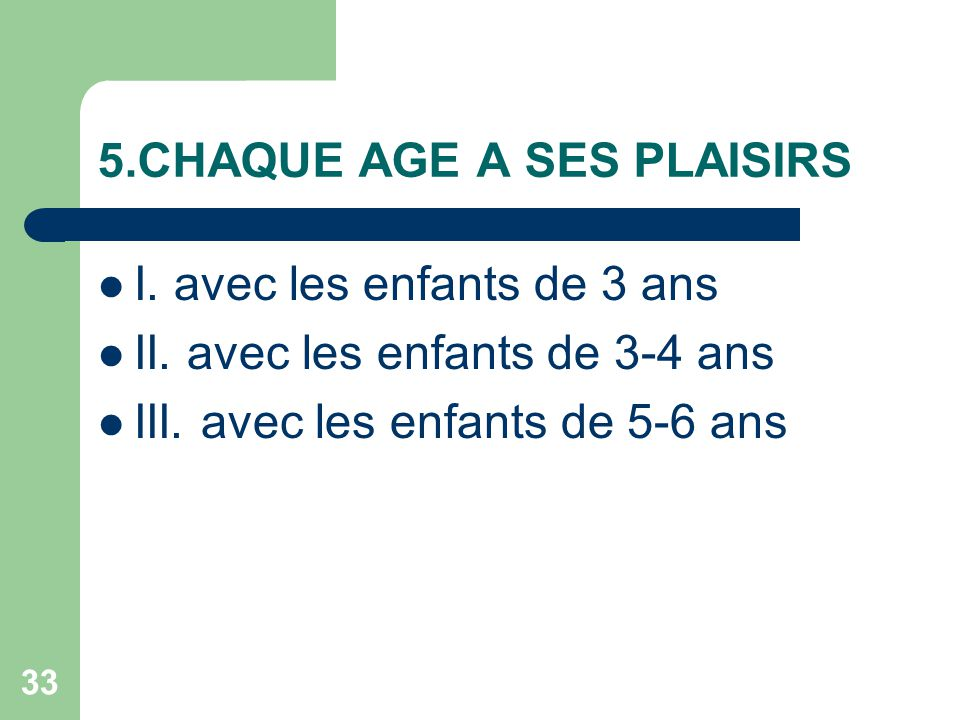 5.CHAQUE AGE A SES PLAISIRS