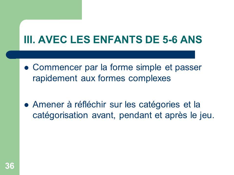III. AVEC LES ENFANTS DE 5-6 ANS