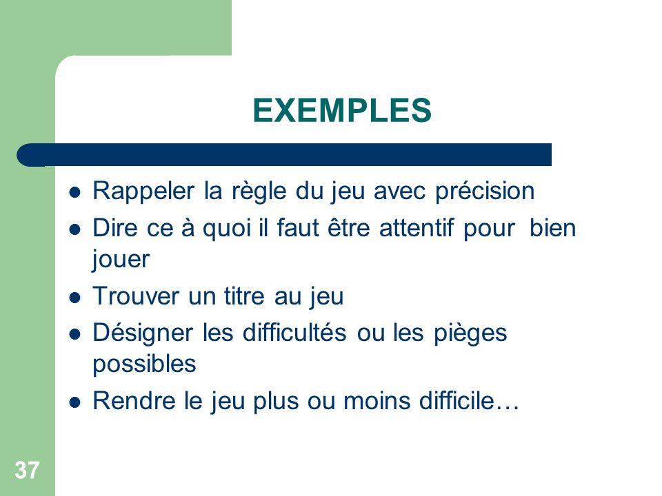 EXEMPLES Rappeler la règle du jeu avec précision