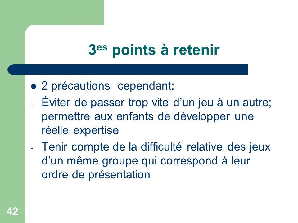 3es points à retenir 2 précautions cependant:
