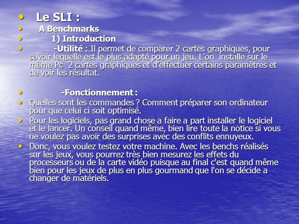 Le SLI : A Benchmarks 1) Introduction