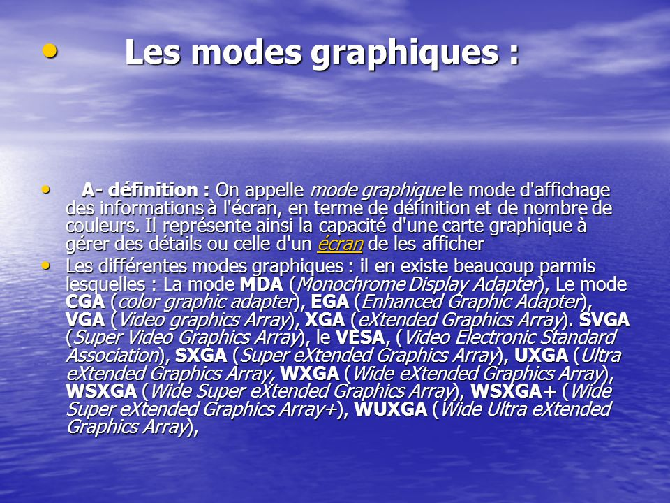 Les modes graphiques :