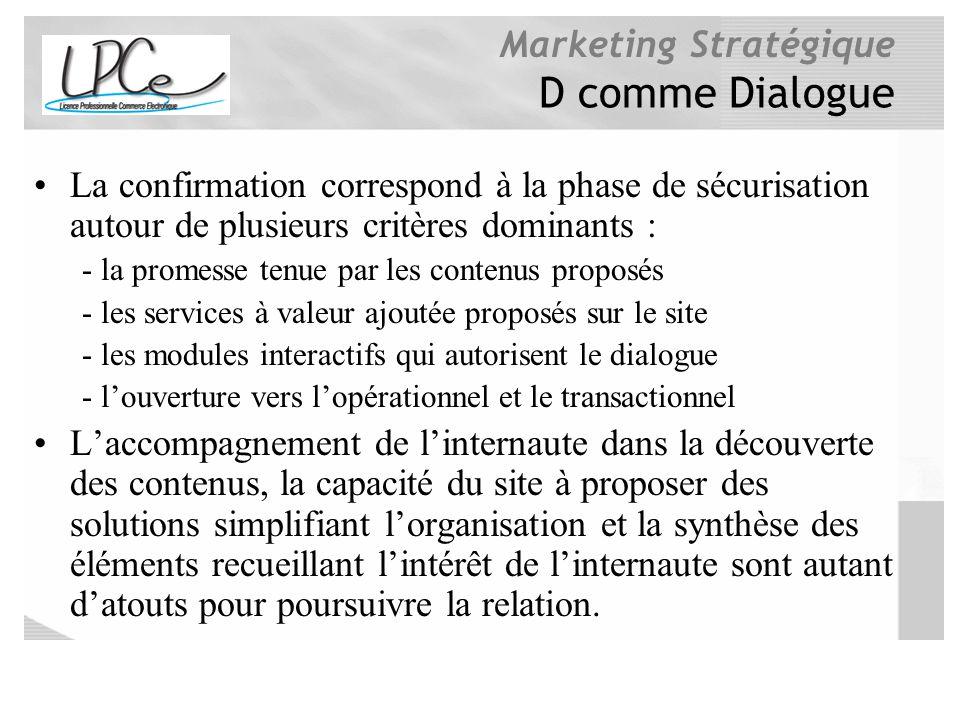 D comme Dialogue La confirmation correspond à la phase de sécurisation autour de plusieurs critères dominants :