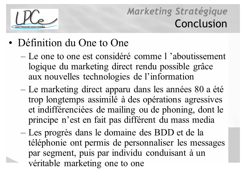 Définition du One to One