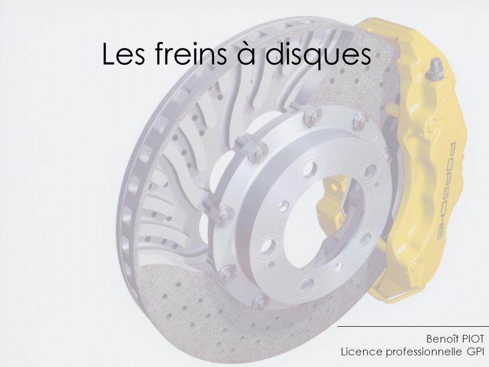 Les freins à disques Benoît PIOT Licence professionnelle GPI