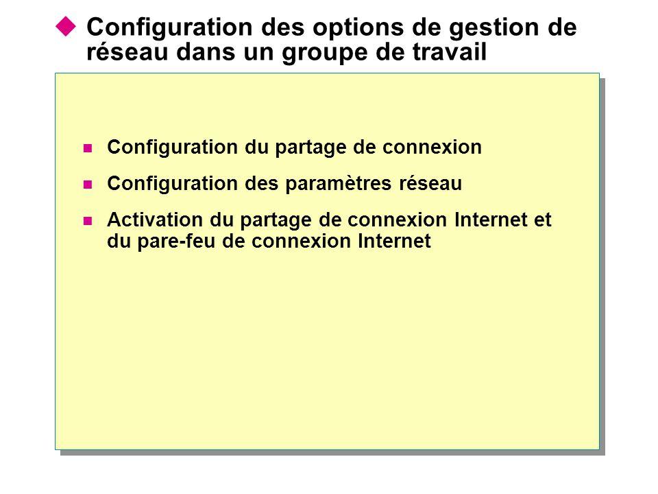 Configuration des options de gestion de réseau dans un groupe de travail