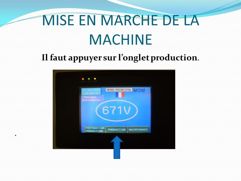 MISE EN MARCHE DE LA MACHINE