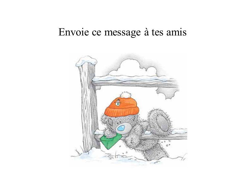 Envoie ce message à tes amis