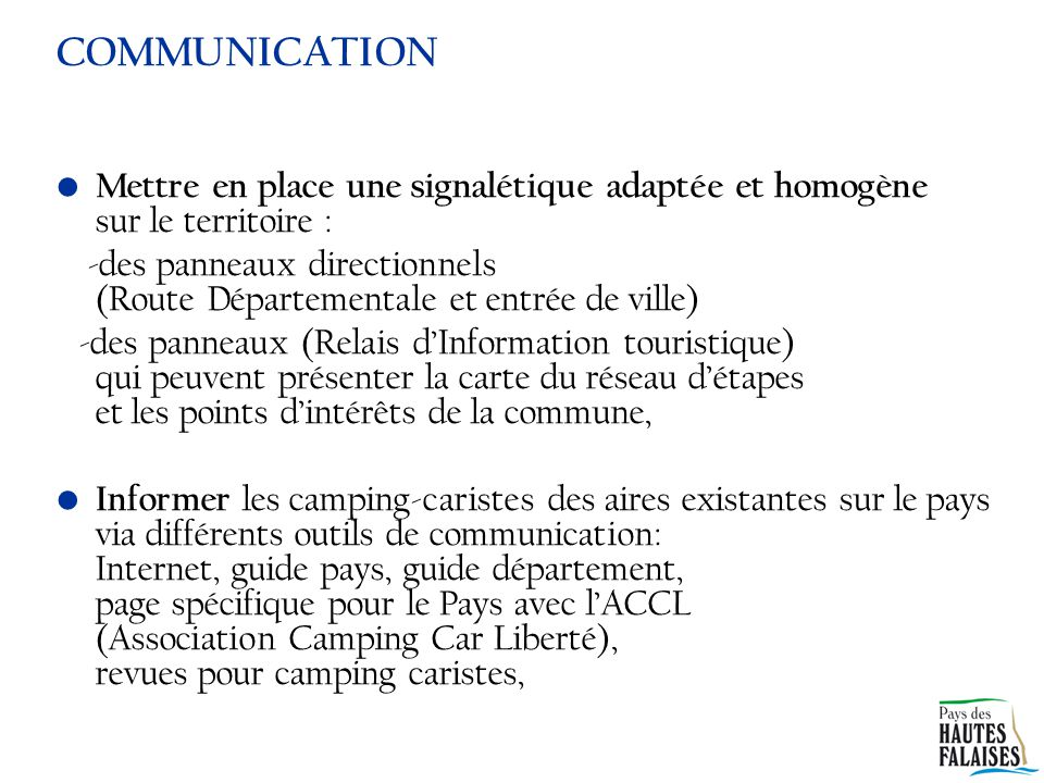 COMMUNICATION Mettre en place une signalétique adaptée et homogène sur le territoire :