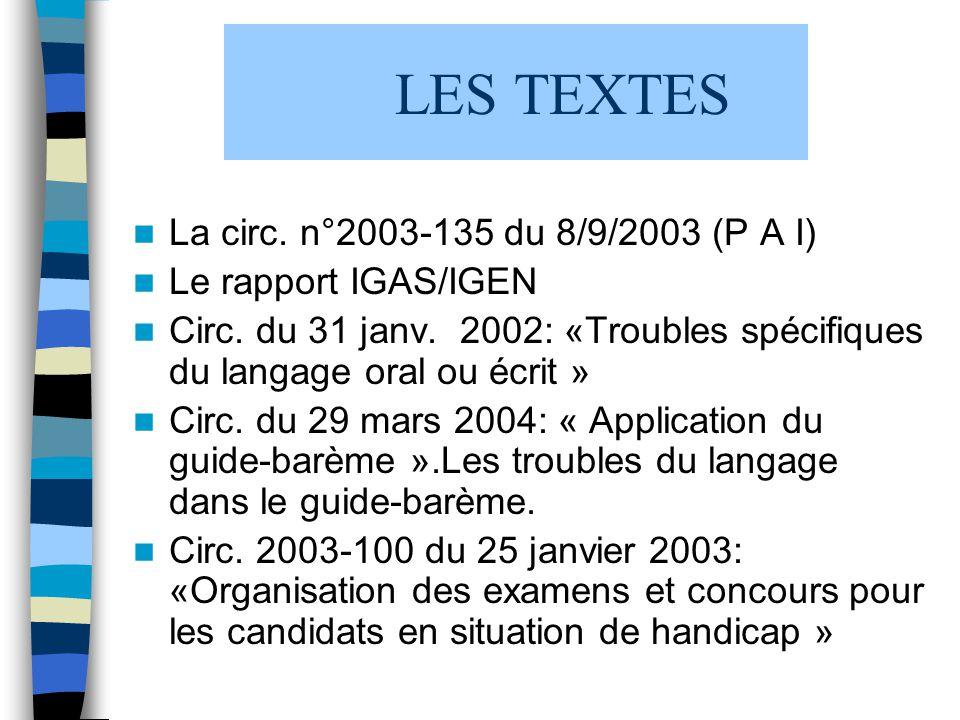 LES TEXTES La circ. n°2003-135 du 8/9/2003 (P A I)