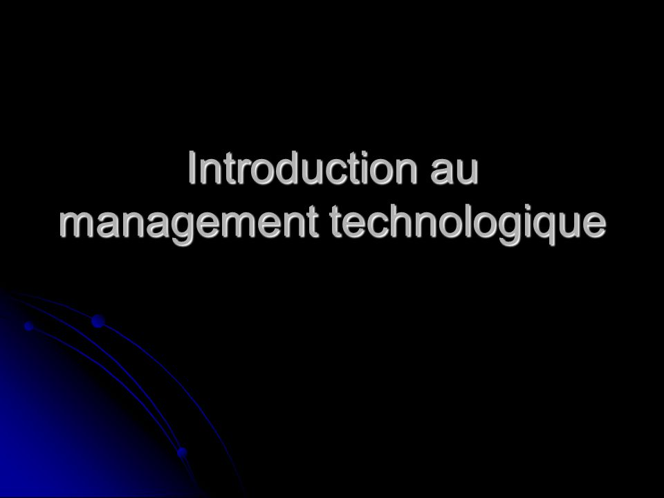 Introduction au management technologique