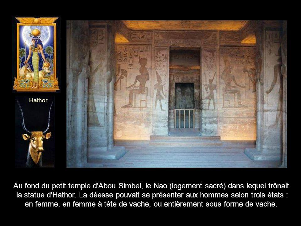 Hathor Au fond du petit temple d'Abou Simbel, le Nao (logement sacré) dans lequel trônait.