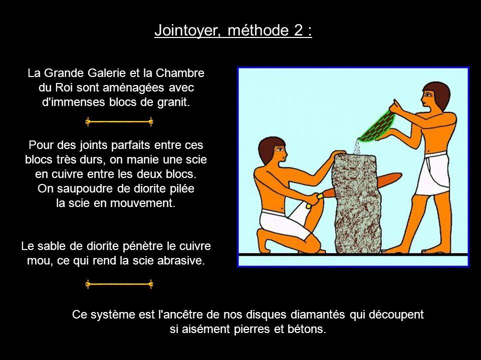 Jointoyer, méthode 2 : La Grande Galerie et la Chambre