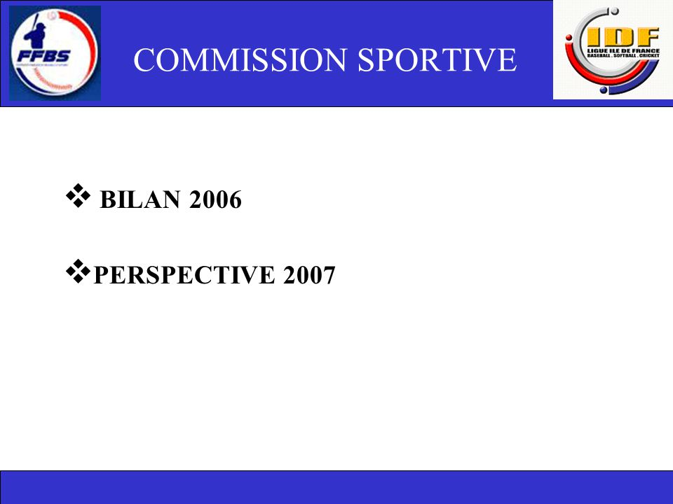 COMMISSION SPORTIVE BILAN 2006 PERSPECTIVE 2007