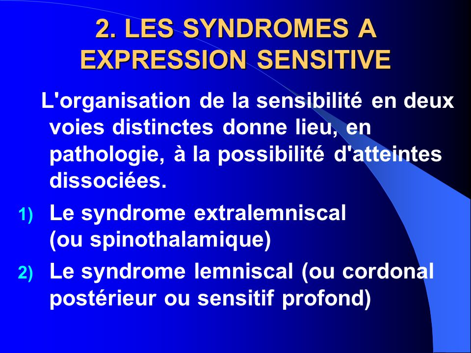 2. LES SYNDROMES A EXPRESSION SENSITIVE