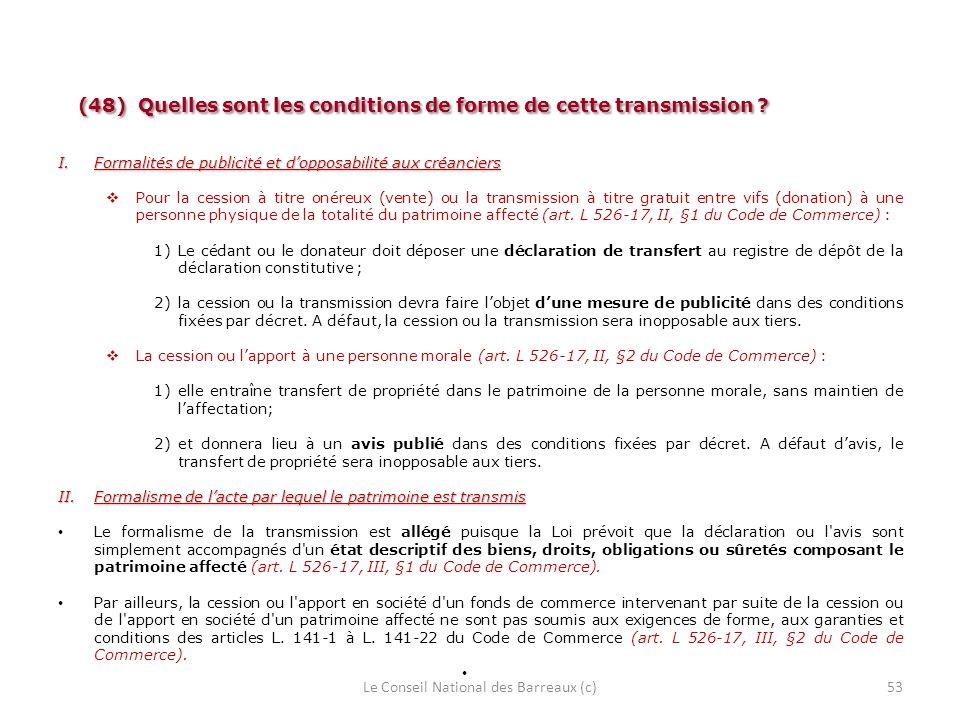 (48) Quelles sont les conditions de forme de cette transmission