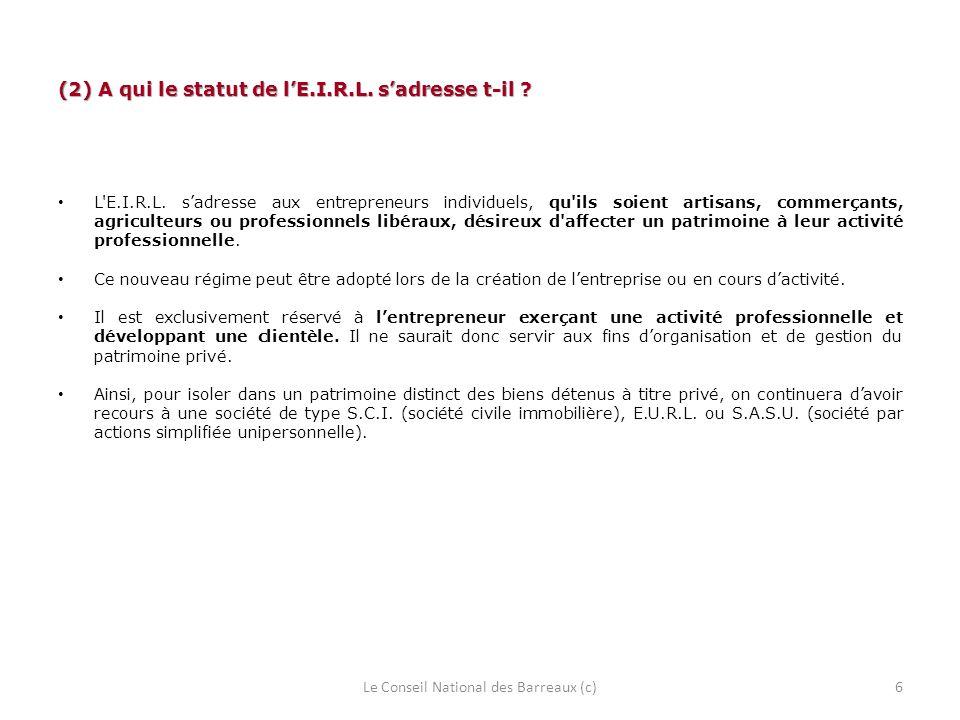 (2) A qui le statut de l'E.I.R.L. s'adresse t-il