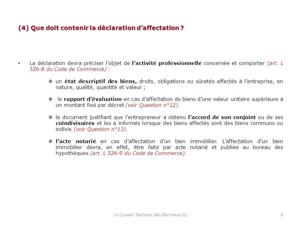 (4) Que doit contenir la déclaration d'affectation