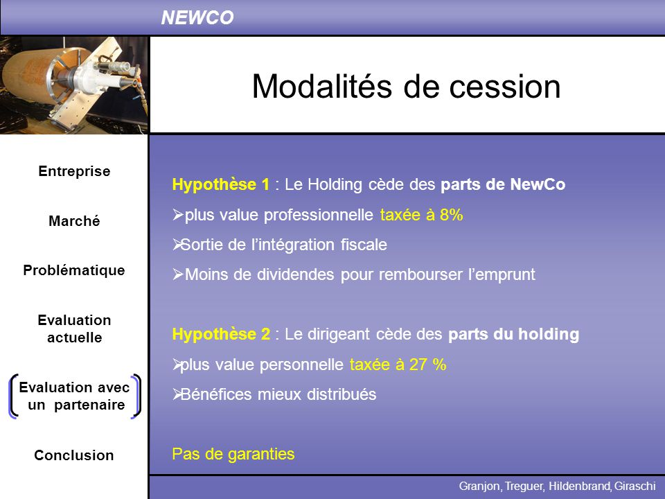 Modalités de cession Hypothèse 1 : Le Holding cède des parts de NewCo
