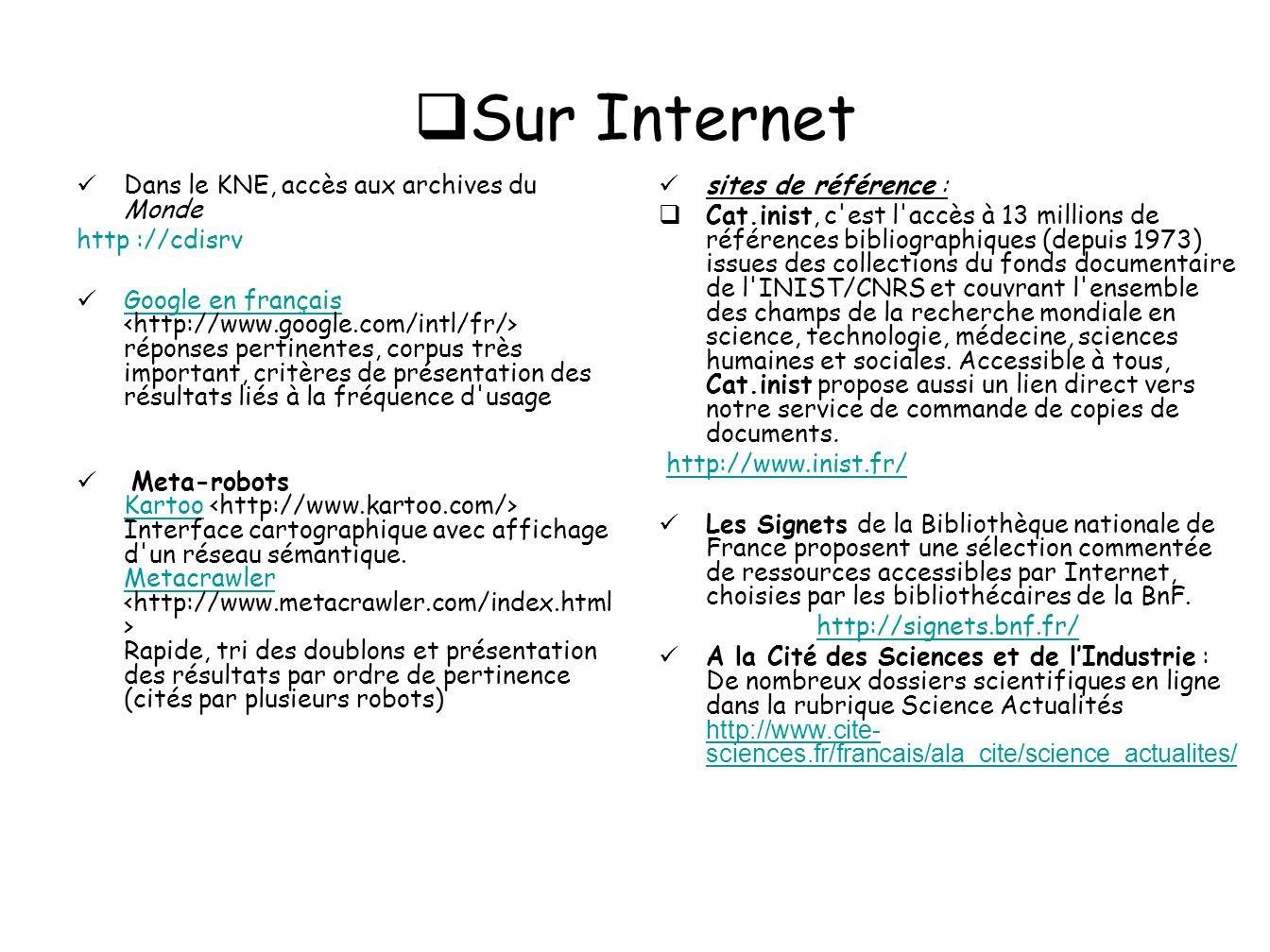 Sur Internet Dans le KNE, accès aux archives du Monde http ://cdisrv