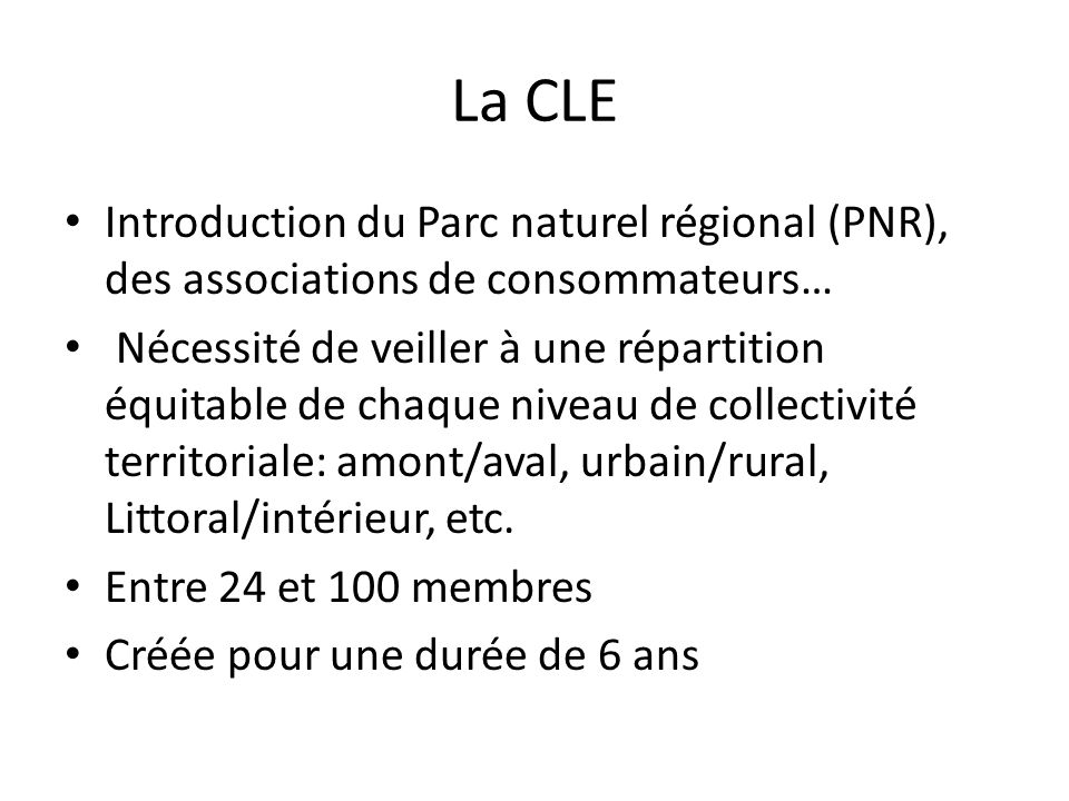 La CLE Introduction du Parc naturel régional (PNR), des associations de consommateurs…