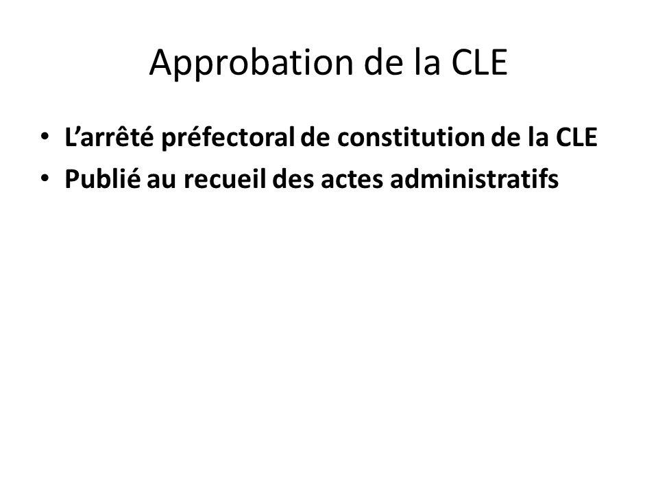 Approbation de la CLE L'arrêté préfectoral de constitution de la CLE
