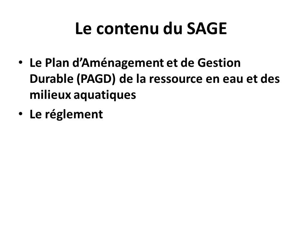 Le contenu du SAGE Le Plan d'Aménagement et de Gestion Durable (PAGD) de la ressource en eau et des milieux aquatiques.