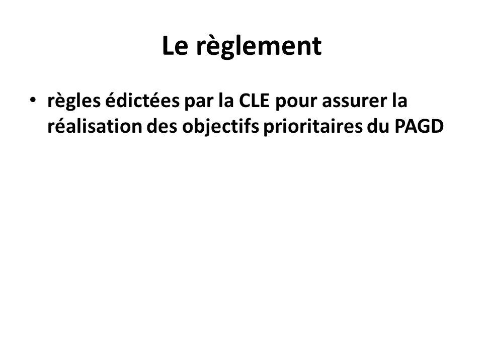 Le règlement règles édictées par la CLE pour assurer la réalisation des objectifs prioritaires du PAGD.