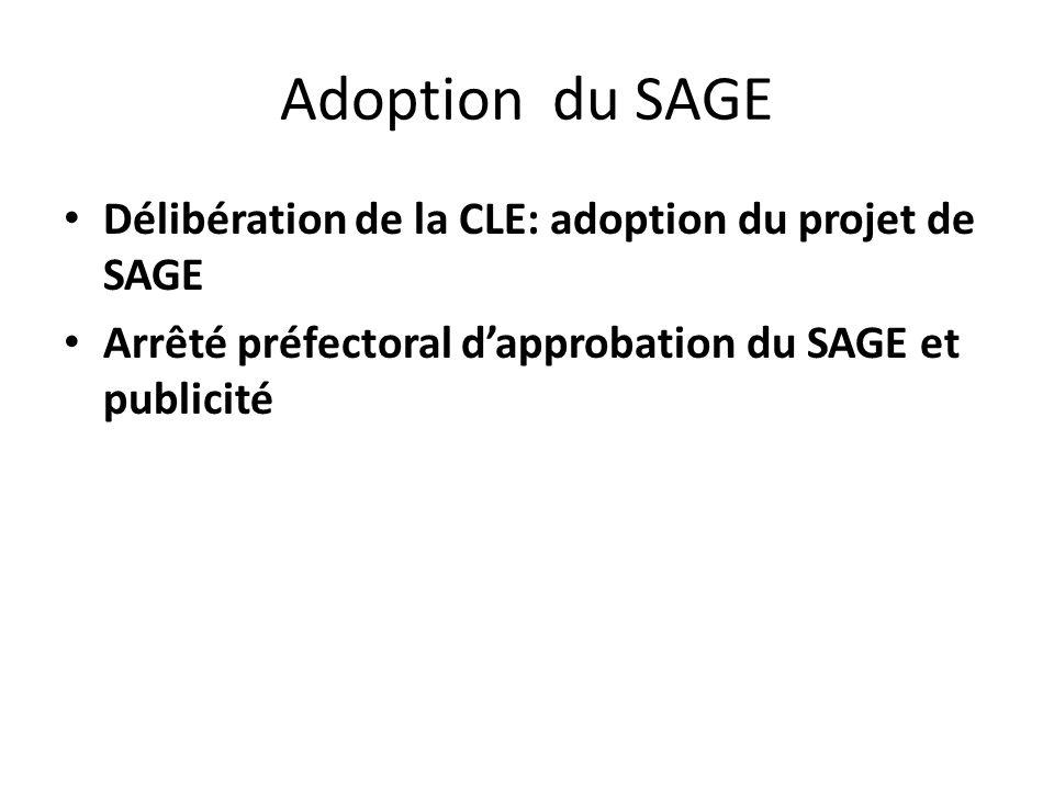 Adoption du SAGE Délibération de la CLE: adoption du projet de SAGE