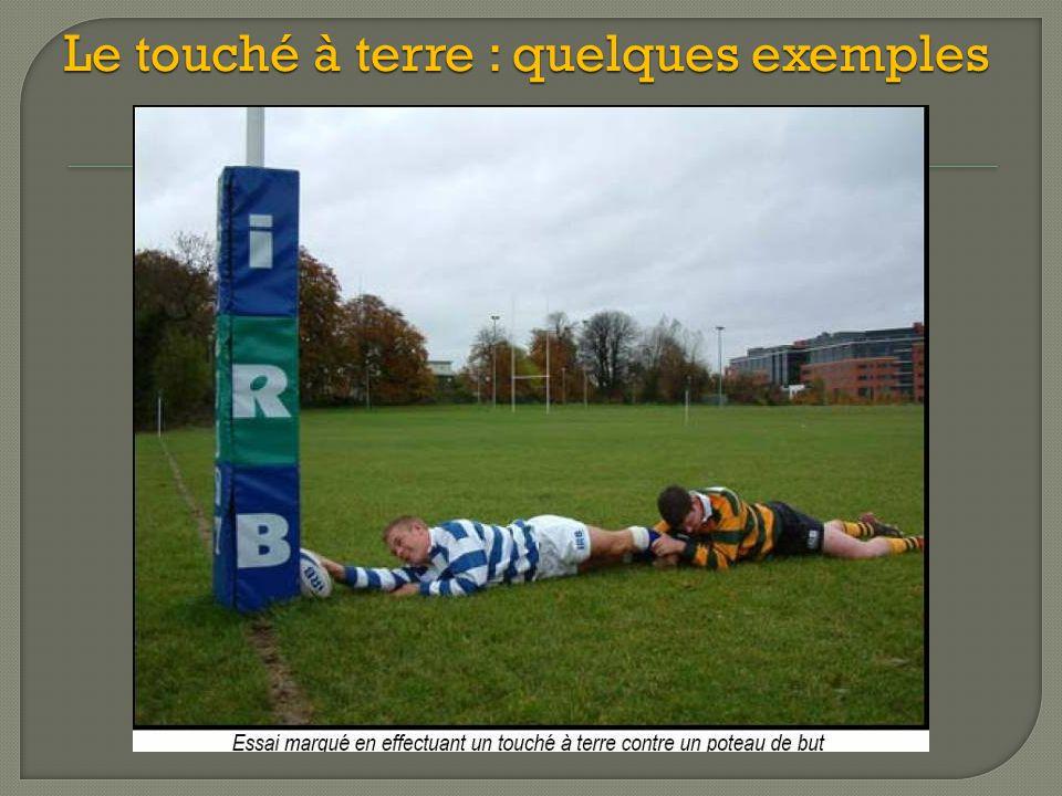 Le touché à terre : quelques exemples