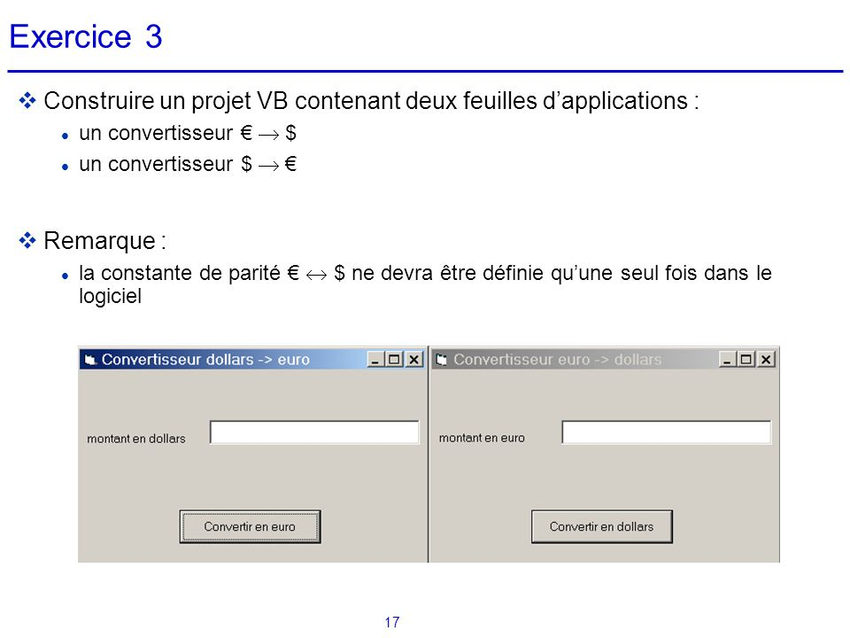 Exercice 3 Construire un projet VB contenant deux feuilles d'applications : un convertisseur €  $
