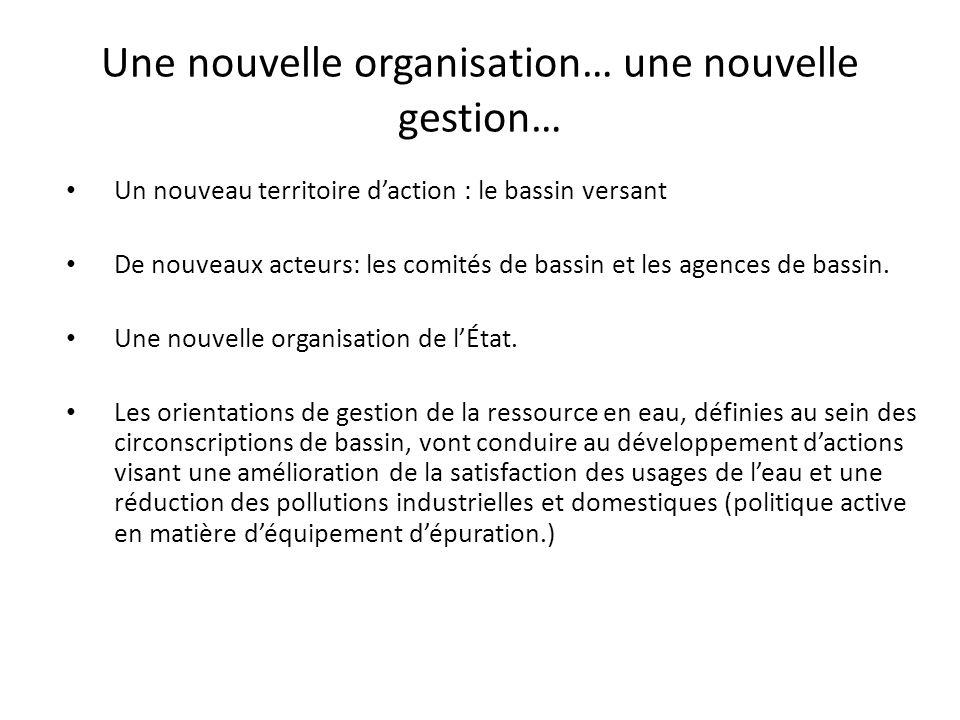 Une nouvelle organisation… une nouvelle gestion…