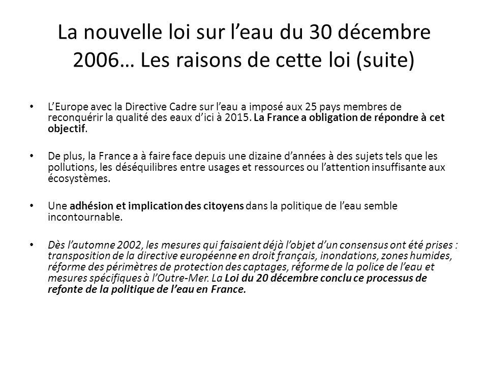 La nouvelle loi sur l'eau du 30 décembre 2006… Les raisons de cette loi (suite)