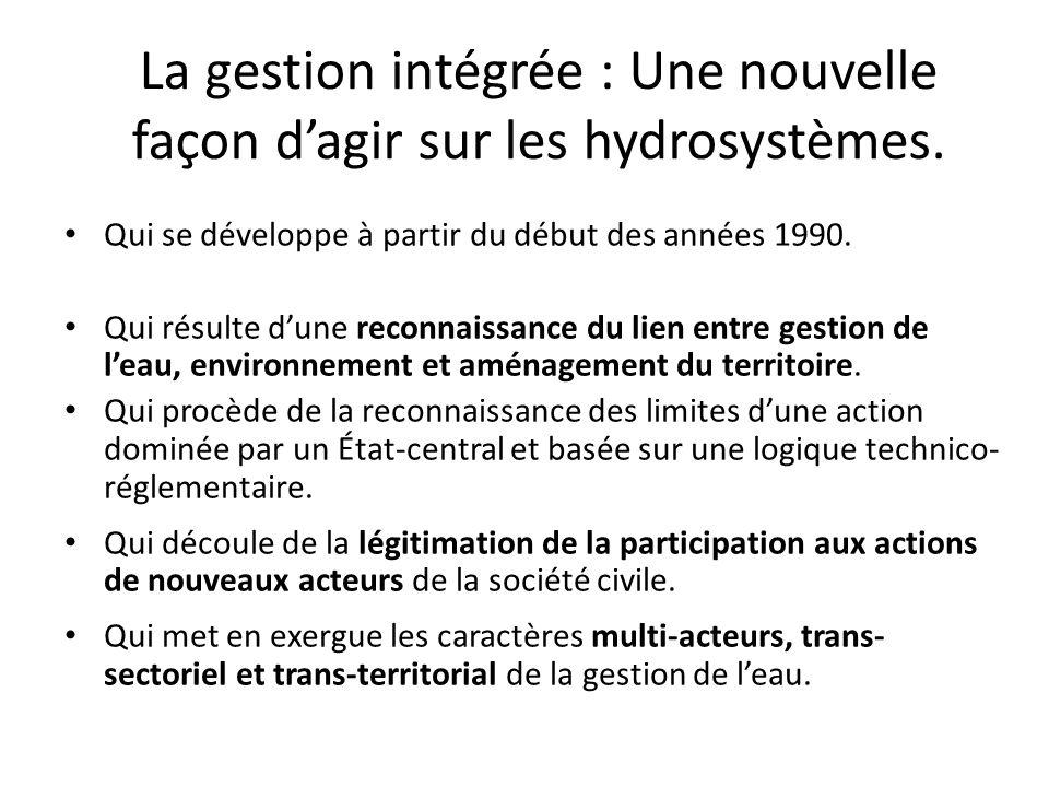 La gestion intégrée : Une nouvelle façon d'agir sur les hydrosystèmes.