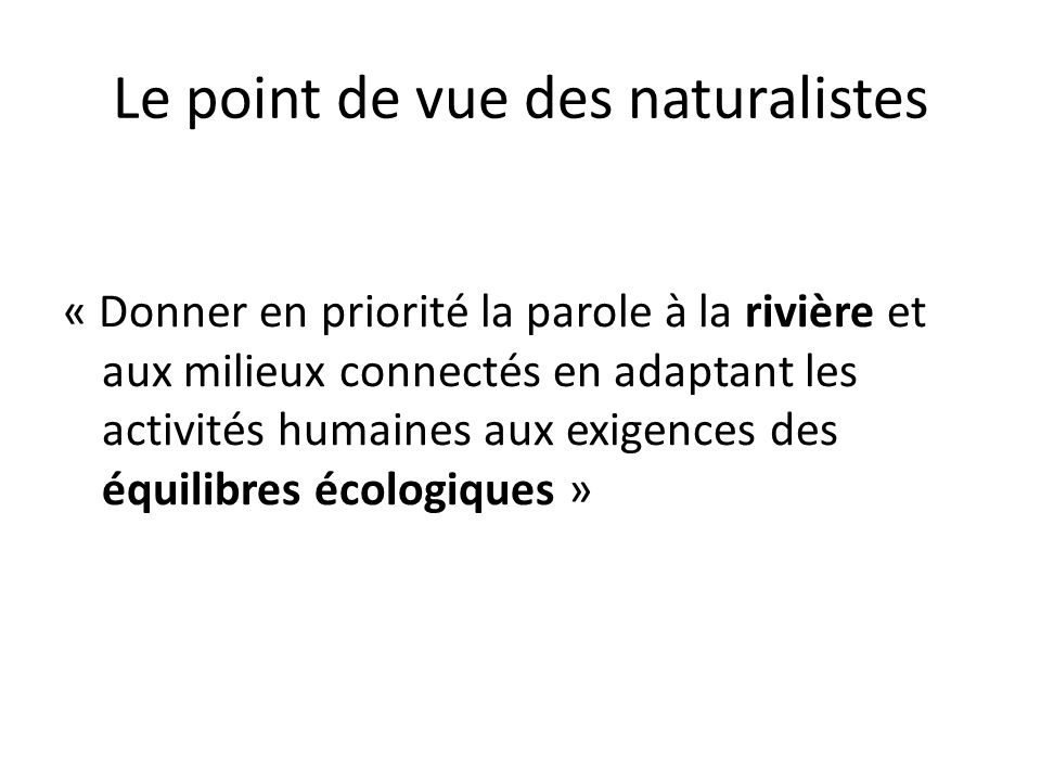Le point de vue des naturalistes