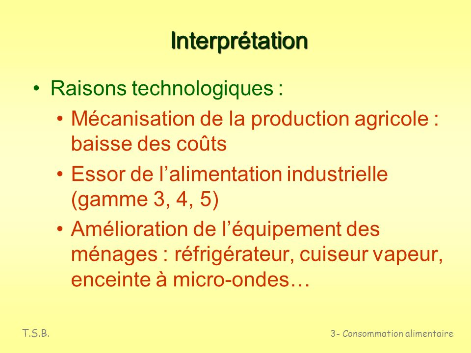 Interprétation Raisons technologiques :