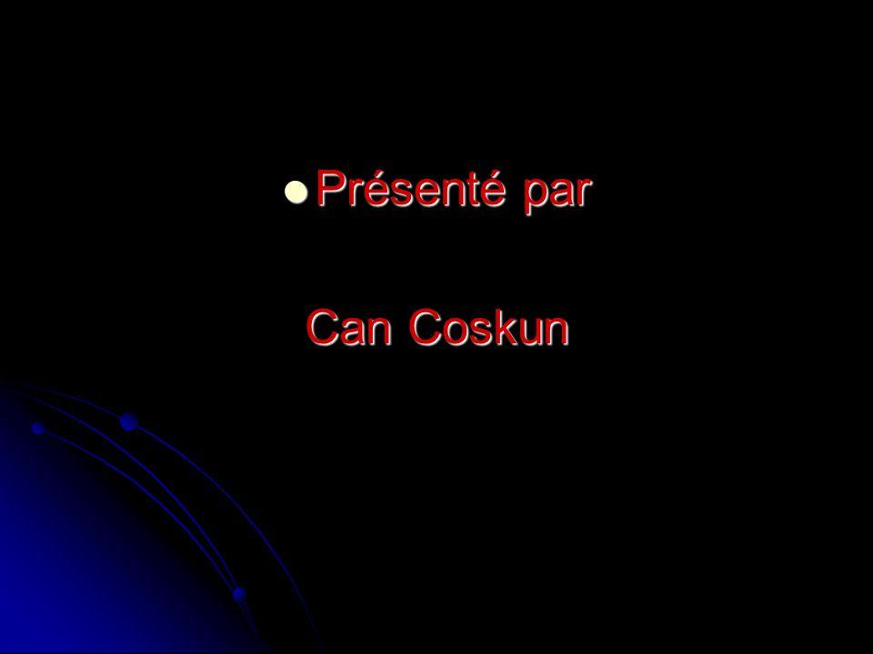 Présenté par Can Coskun