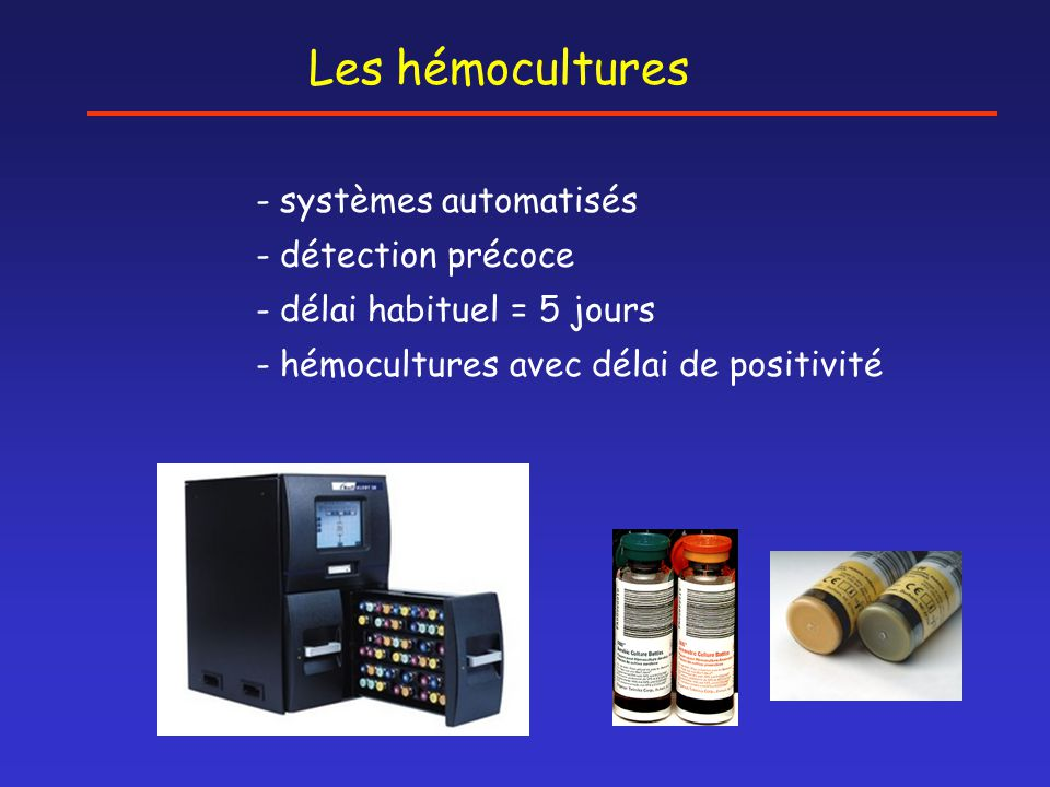 Les hémocultures systèmes automatisés détection précoce