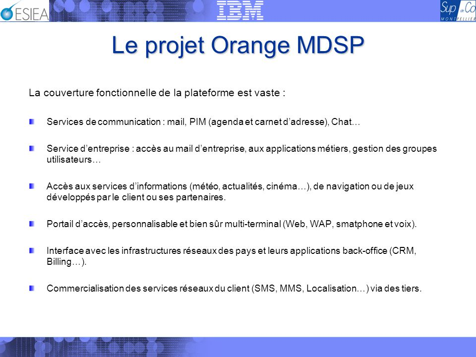 Le projet Orange MDSP La couverture fonctionnelle de la plateforme est vaste :