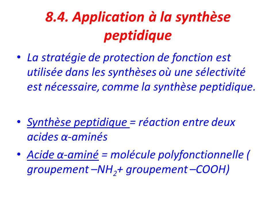 8.4. Application à la synthèse peptidique